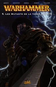 Dan Abnett et Ian Edginton - Warhammer Tome 4 : Les mutants de la terre maudite.