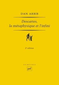 Dan Arbib - Descartes, la métaphysique et l'infini.