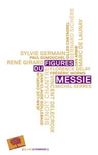 Dan Arbib et Gilles Cantagrel - Figures du messie.