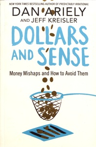 Dan Ariely - Dollars and Sense - Money Mishaps and How to Avoid Them.