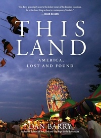Dan Barry - This Land - America, Lost and Found.