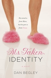 Dan Begley - Ms. Taken Identity.