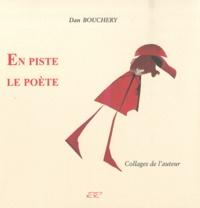 Dan Bouchery - En piste le poète.