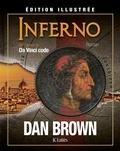 Dan Brown - Inferno - édition illustrée.