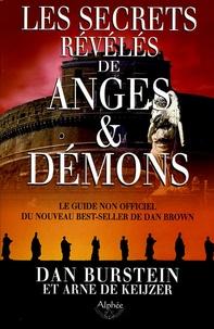 Dan Burstein et Arne de Keijzer - Les Secrets révélés de Anges et Démons.