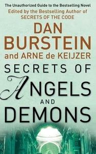 Dan Burstein et Arne de Keijzer - Secrets Of Angels And Demons.