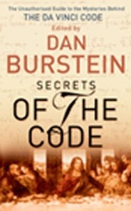 Dan Burstein - Secrets of The Code - The Unauthorized Guide to the Mysteries Behind The Da Vinci Code.