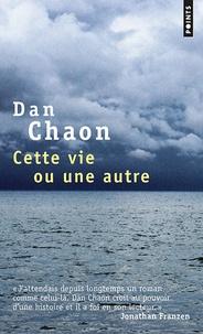Dan Chaon - Cette vie ou une autre.