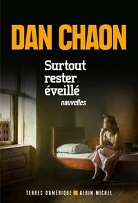 Dan Chaon - Surtout rester éveillé.