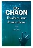 Dan Chaon - Une douce lueur de malveillance.