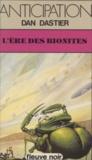 Dan Dastier - L'Ère des Bionites.