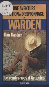 Dan Dastier - Le rendez-vous d'Acapulco - Roman.