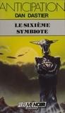 Dan Dastier - Le Sixième symbiote.