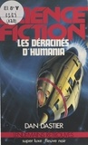 Dan Dastier - Les Déracinés d'Humania.