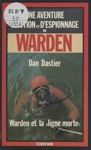Dan Dastier - Warden et la «ligne morte».