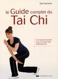 Dan Docherty - Le guide complet du Tai Chi - Un manuel structuré pour un savoir-faire professionnel.