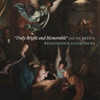 "Dan Ewing et Peter Van den Brink - ""Truly bright and memorable"" - Jan de Beer's renaissance altarpieces."