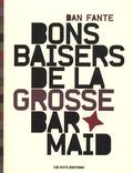 Dan Fante - Bons baisers de la grosse barmaid.