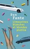 Dan Fante - Limousines blanches et blondes platine.