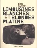 Dan Fante - Limousines blanches et blondes platines.