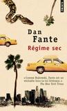 Dan Fante - Régime sec.