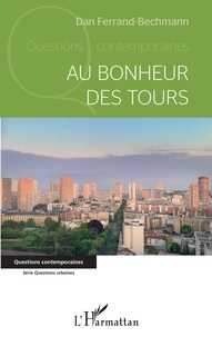 Dan Ferrand-Bechmann - Au bonheur des Tours.