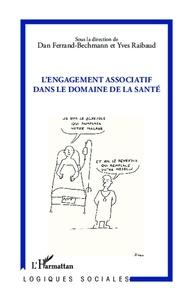 Dan Ferrand-Bechmann et Yves Raibaud - L'engagement associatif dans le domaine de la santé.
