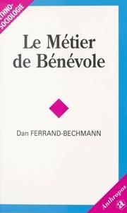 Dan Ferrand-Bechmann - Le métier de bénévole.