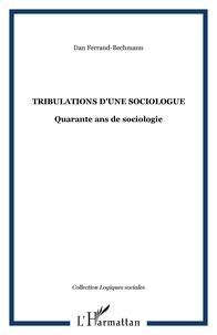 Dan Ferrand-Bechmann - Tribulations d'une sociologue - Quarante ans de sociologie.