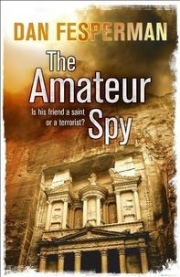 Dan Fesperman - The Amateur Spy.