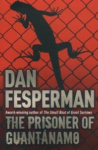Dan Fesperman - The prisoner of Guantanamo.