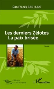 Dan Franck Bar-Ilan - Les derniers Zélotes - La paix brisée.