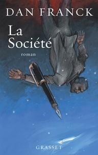 Dan Franck - La Société - roman.