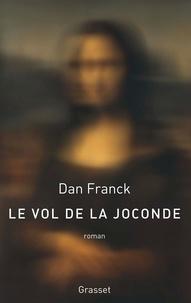 Dan Franck - Le vol de la Joconde - roman.