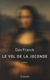 Dan Franck - Le vol de la Joconde.