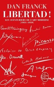 Dan Franck - Les Aventuriers de l'art moderne - Tome 2, Libertad !.