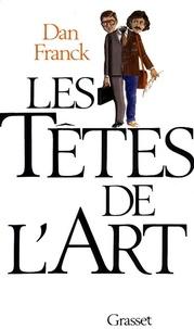 Dan Franck et Jean Vautrin - Les têtes de l'Art.