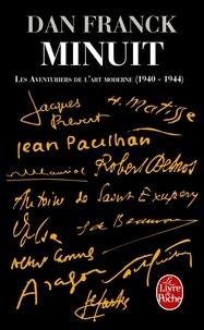 Dan Franck - Minuit - Les Aventuriers de l'art moderne (1940-1944).
