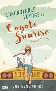 Dan Gemeinhart - L'incroyable voyage de Coyote Sunrise.