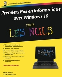 Dan Gookin et Andy Rathbone - Découvrir l'ordinateur avec Windows 10 pour les nuls.