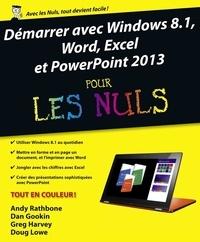 Dan Gookin et Greg Harvey - Démarrer avec Windows 8.1, Word, Excel et PowerPoint 2013 pour les Nuls.