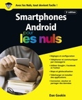 Dan Gookin - Les smartphones Android, édition Androidpour les nuls.