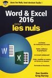 Dan Gookin et Greg Harvey - Word & Excel 2016 pour les nuls.