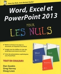 Dan Gookin et Greg Harvey - Word, Excel et PowerPoint 2013 pour les nuls.
