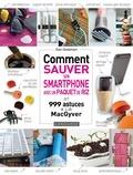 Dan Grabham - Comment sauver son Smartphone avec un paquet de riz ? - ... et 999 astuces à la MacGyver.
