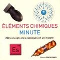 Dan Green - Eléments chimiques minute - 200 concepts clés expliqués en un instant.