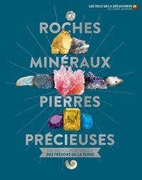 Dan Green - Roches, minéraux & pierres précieuses - Une encyclopédie visuelle des trésors de la terre.