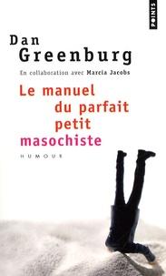 Dan Greenburg - Le manuel du parfait petit masochiste.