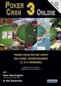 Dan Harrington - Pocker Cash 3 Online - Texas Hold'em no-limit en ligne, Shorthanded (2 à 6 joueurs).