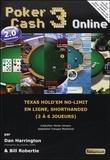 Dan Harrington et Bill Robertie - Poker Cash 3 Online - Texas Hold'em no-limit en ligne, shortanded (2 à 6 joueurs).